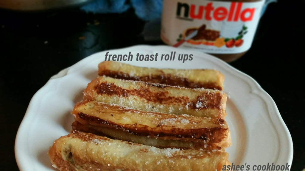 French Toast roll ups Recipe | Ashee's CookBook