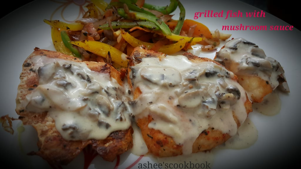 Grilled fish with mushroom sauce recipe ashee 39 s cookbook for Grilled white fish recipes